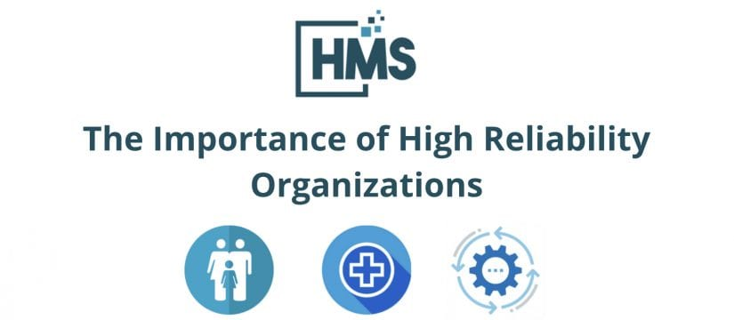 Why High Reliability Organizations Are a Necessity, Not Just a Trend