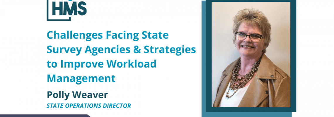 Challenges Facing State Survey Agencies & Strategies to Improve Workload Management