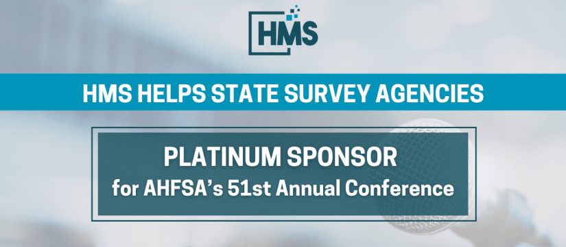 AHFSA 2021 Annual Conference: How HMS Helps State Survey Agencies