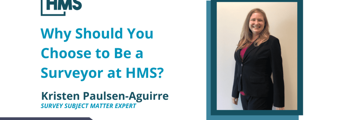 Why Should You Choose to Be a Surveyor at HMS?